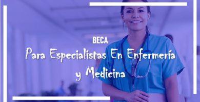 Beca Para Especialistas En Enfermería Y Medicina